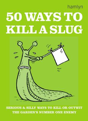 50 Ways to Kill a Slug By Ford, Sarah