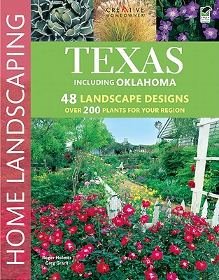 Texas Home Landscaping By Grant, Greg/ Holmes, Roger