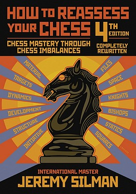 How to Reassess Your Chess By Silman, Jeremy